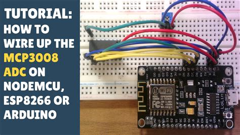 TUTORIAL: How to wire up MCP3008 ADC on NodeMCU ESP8266 or