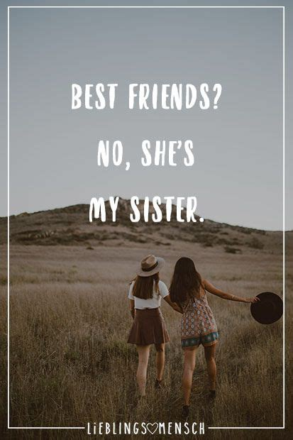 Best friends? No she's my Sister | Sprüche zitate, Visual