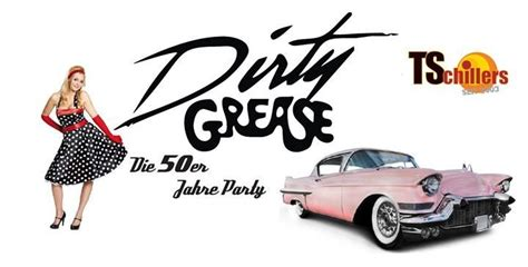 Party - DIRTY GREASE - Die 50er Jahre Party - TSchillers